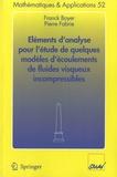 Franck Boyer et Pierre Fabrie - Eléments d'analyse pour l'étude de quelques modèles d'écoulement de fluides visqueux incompressibles.
