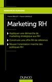 Franck Brillet et Franck Gavoille - Marketing RH - Appliquer une démarche de marketing stratégique aux RH, Construire une offre RH de référence, Réussir l'orientation marché des politiques RH.