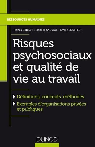 Risques psychosociaux et qualité de vie au travail - Franck Brillet, Isabelle Sauviat, Emilie Soufflet - Format PDF - 9782100766468 - 14,99 €