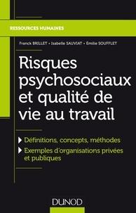 Franck Brillet et Isabelle Sauviat - Risques psychosociaux et qualité de vie au travail - Définitions, concepts, méthodes, Exemples dorganisations privées et publiques.