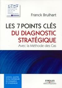 Franck Brulhart - Les 7 points clés du diagnostic stratégique.