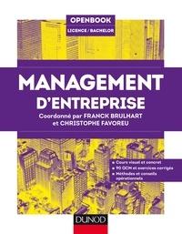 Franck Brulhart et Christophe Favoreu - Management d'entreprise - Cours visuel et concret, 90 QCM et exercices corrigés, Méthodes et conseils opérationnels.