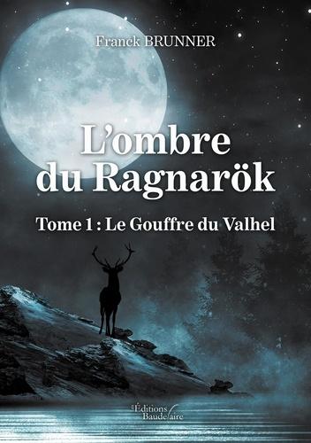 L'ombre du Ragnaröck Tome 1 Le gouffre du Valhel