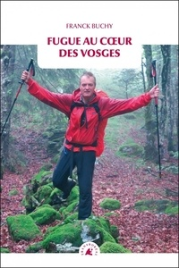 Franck Buchy - Fugue au coeur des Vosges.