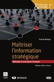 Franck Bulinge - Maîtriser l'information stratégique - Méthodes et techniques d'analyse.