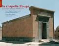 Franck Burgos et Nicolas Grimal - La chapelle Rouge, le sanctuaire de barque d'Hatshepsout, volume 1, fac-similés et photographies des scènes - La chapelle Rouge, le sanctuaire de barque d'Hatshepsout, 1.