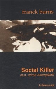 Franck Burns - Social Killer - m, n, crime exemplaire.