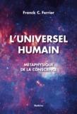 Franck-C Ferrier - L'Universel humain - Métaphysique de la conscience.