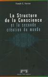 Franck-C Ferrier - La structure de la conscience et la seconde création du monde.