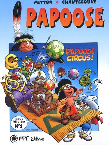 Franck Chantelouve et Jean-Yves Mitton - Papoose Tome 2 : Papoose Circus !.