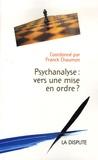 Franck Chaumon - Psychanalyse : vers une mise en ordre ?.