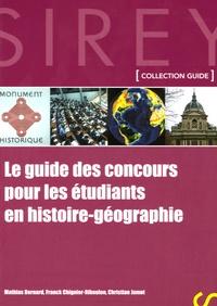 Franck Chignier-Riboulon et Mathias Bernard - Le guide des concours pour les étudiants en histoire-géographie.