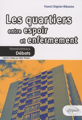 Franck Chignier-Riboulon - Les quartiers : entre espoir et enfermement.