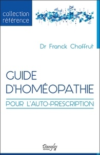 Guide d'homéopathie- Pour l'autoprescription - Franck Choffrut | Showmesound.org