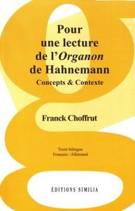 Franck Choffrut - Pour une lecture de l'Organon de Hahnemann - Concepts & contextes.