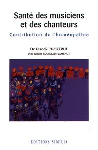 Franck Choffrut - Santé des musiciens et des chanteurs - Contribution de l'homéopathie.