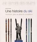 """Franck Cochoy - Une histoire du ski - Aluminium, gens de glisse et """"coopétition""""."""