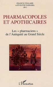 """Franck Collard et Evelyne Samama - Pharmacopoles et apothicaires - Les """"pharmaciens de l'Antiquité au Grand Siècle."""