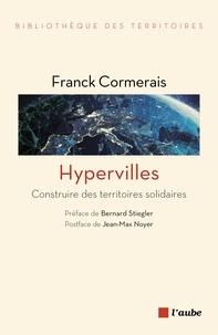Franck Cormerais - Hyperville(s) - Construire des territoires solidaires.