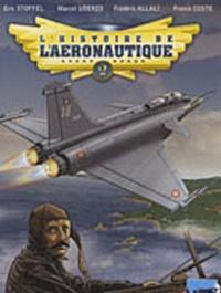 Franck Coste et Eric Stoffel - L'histoire de l'aéronautique Tome 2 : 1909, l'année de tous les défis !.
