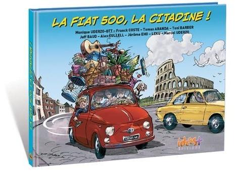 Franck Coste et Monique Uderzo-Ott - La Fiat 500, la citadine !.