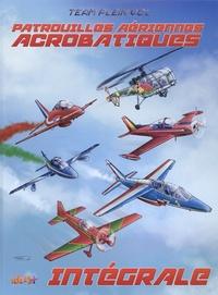 Franck Coste et Eric Stoffel - Patrouilles aériennes acrobatiques Intégrale : .
