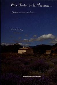 Franck Coudray - Aux portes de la Provence - L'histoire au coeur de la Drôme.