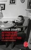 Franck Courtès - Autorisation de pratiquer la course à pied - Et autres échappées.