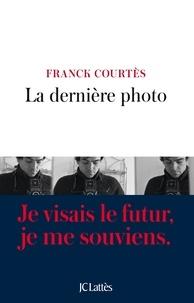 Franck Courtès - La dernière photo.