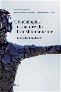 Franck Damour et Stanislas Deprez - Généalogies et nature du transhumanisme - Etat actuel du débat.