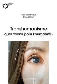Franck Damour et David Doat - Transhumanisme : quel avenir pour l'humanité ?.