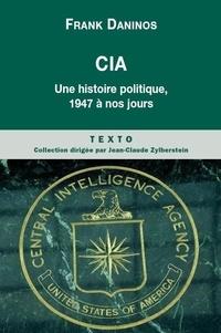 CIA - Une histoire politique de 1947 à nos jours.pdf