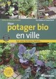 Franck David et Eric Prédine - Mon potager bio en ville - Sur cour, terrasse, balcon....