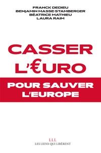 Casser leuro... pour sauver lEurope.pdf