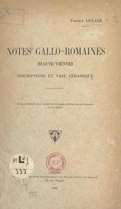 Franck Delage - Notes gallo-romaines (Haute-Vienne) : inscriptions et vases céramique.