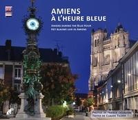 Franck Delautre et Claude Tillier - Amiens à l'heure bleue.