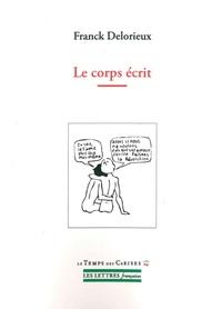 Franck Delorieux - Le corps écrit.