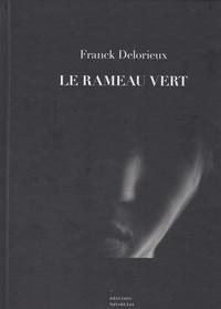 Franck Delorieux - Le rameau vert.