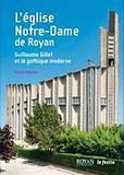Franck Delorme - L'église Notre-Dame de Royan - Guillaume Gillet et le gothique moderne.
