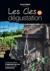 Franck Deniau - Les clés de la dégustation.