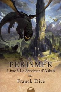 Franck Dive - Pérismer Tome 3 : Le serviteur d'Askan.