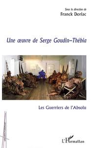 Franck Doriac et Dominique Berthet - Les Guerriers de l'Absolu - Une oeuvre de Serge Goudin-Thébia.