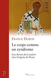 Franck Dubois - Le corps comme un syndrome.