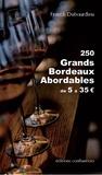 Franck Dubourdieu - Les grands Bordeaux abordables - Suivi de Généralités sur la vin de Bordeaux.