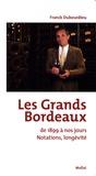 Franck Dubourdieu - Les Grands Bordeaux de 1899 à nos jours - Notations, longévité.