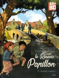 Franck Dumanche et Nicolas Otéro - Le Réseau Papillon Tome 1 : Aux arts, citoyens ! - 48h BD 2019.