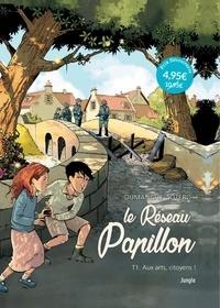 Franck Dumanche - Le Réseau Papillon Tome 1 : Aux arts, citoyens !.