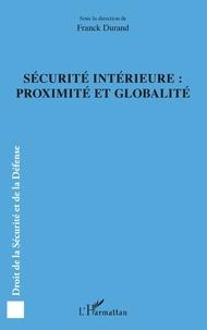 Franck Durand - Sécurité intérieure : proximité et globalité.