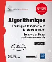 Franck Ebel et Sébastien Rohaut - Algorithmique - Techniques fondamentales de programmation - Exemples en Python (nombreux exercices corrigés) - BTS, DUT informatique.