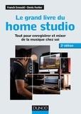 Franck Ernould et Denis Fortier - Le grand livre du home studio - Tout pour enregistrer et mixer de la musique chez soi.